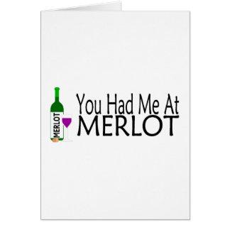 Usted me tenía en el vino del Merlot Tarjeta De Felicitación