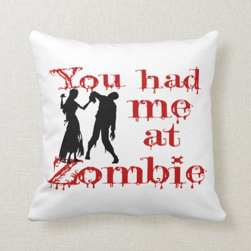 Usted me tenía en el zombi almohadas