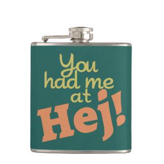 ¡Usted me tenía en Hej! frasco de encargo Petaca