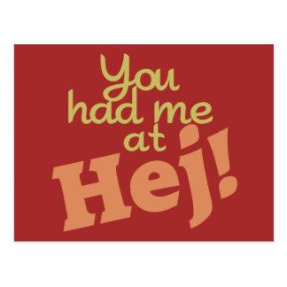 ¡Usted me tenía en Hej! postal