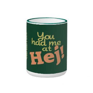 ¡Usted me tenía en Hej! tazas de encargo