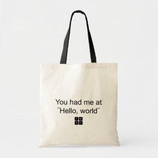 """Usted me tenía en """"hola, mundo """" bolsa tela barata"""