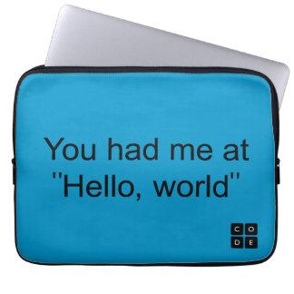 """Usted me tenía en """"hola, mundo """" funda ordendadores"""