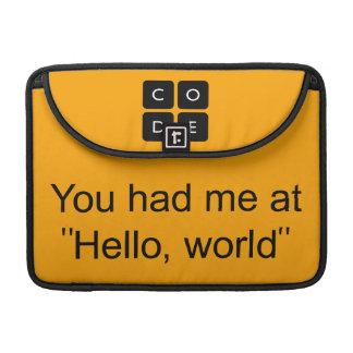 """Usted me tenía en """"hola, mundo """" fundas para macbooks"""