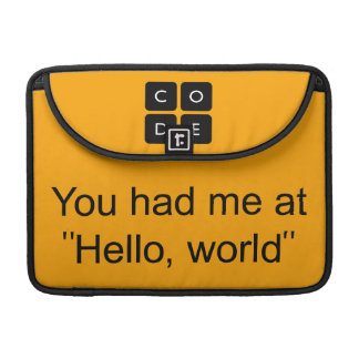 """Usted me tenía en """"hola, mundo """" funda para macbooks"""