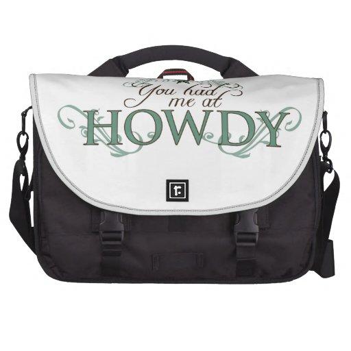 Usted me tenía en Howdy Bolsas De Portátil