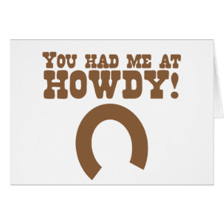 ¡Usted me tenía en howdy! con una herradura Tarjeta De Felicitación
