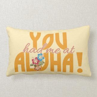 ¡Usted me tenía en la hawaiana! almohada de encarg