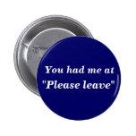 """Usted me tenía en """"por favor dejar"""" el botón pin"""