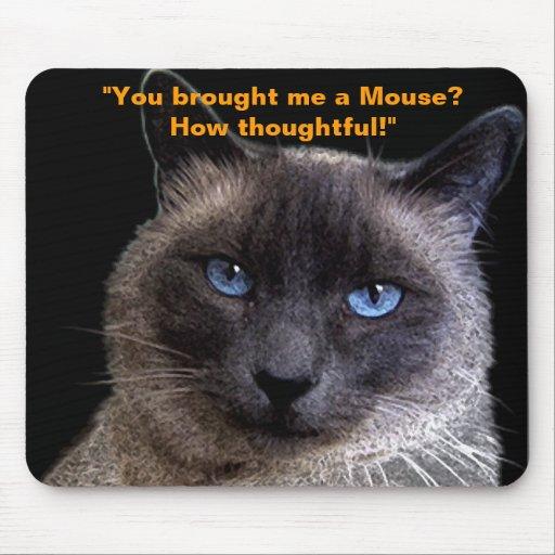 """Usted me trajo un ratón?"" Mousepad"