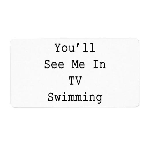 Usted me verá en la natación de la TV Etiqueta De Envío