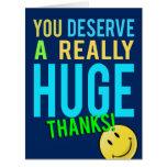 Usted merece gracias enormes que el gigante le tarjeta de felicitación grande