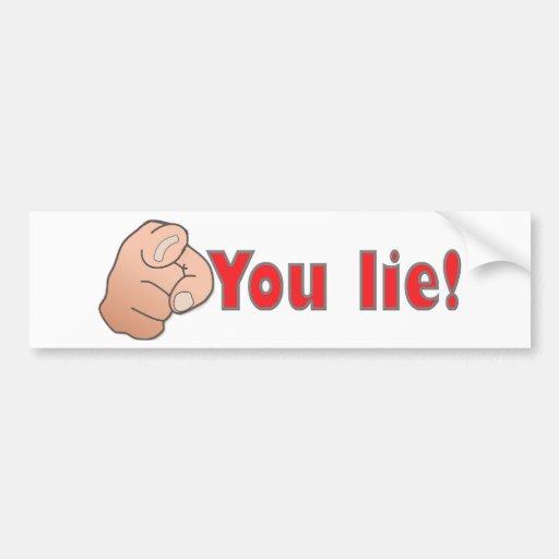 ¡Usted miente! Etiqueta De Parachoque