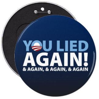 ¡Usted mintió otra vez! Pin Redondo De 6 Pulgadas