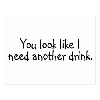 Usted mira como necesito otra bebida tarjeta postal