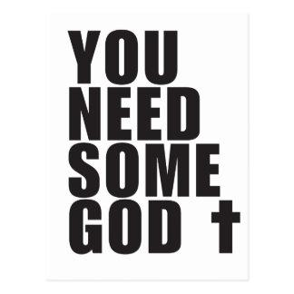Usted necesita a algún dios tarjeta postal