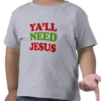 Usted necesita a Jesús -- Humor del día de fiesta Camiseta