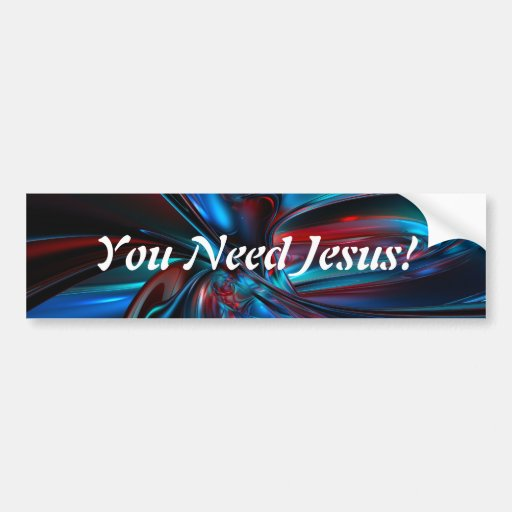 Usted necesita a Jesús Pegatina De Parachoque
