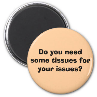 ¿Usted necesita algunos tejidos para sus problemas Imán Redondo 5 Cm