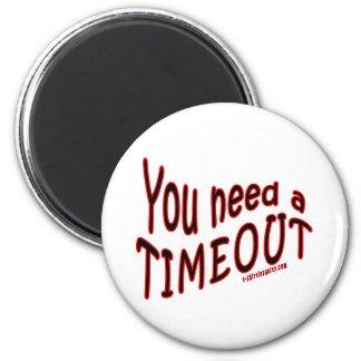 Usted necesita un descanso imán redondo 5 cm