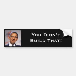 ¡Usted no construyó eso! Pegatina Para Auto