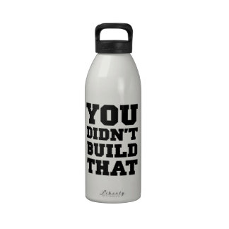 Usted no construyó eso - la elección 2012 botallas de agua