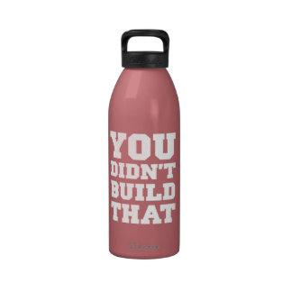 Usted no construyó eso - la elección 2012 botella de beber