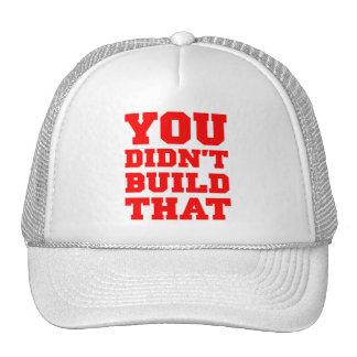 Usted no construyó eso - la elección 2012 gorras