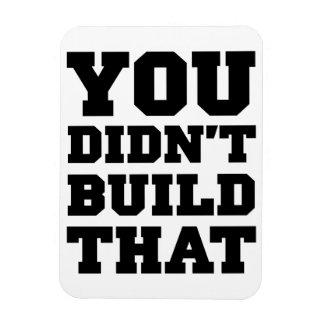Usted no construyó eso - la elección 2012 rectangle magnet