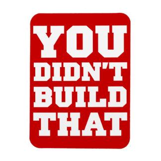 Usted no construyó eso - la elección 2012 imanes de vinilo