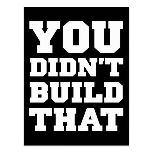 Usted no construyó eso - la elección 2012 tarjeta postal