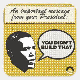 Usted no construyó que los pegatinas pegatina cuadrada