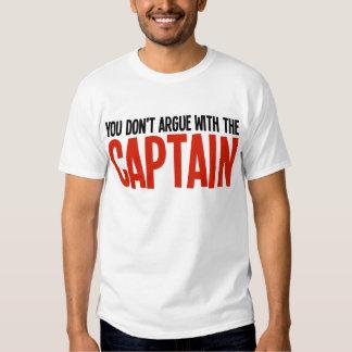 Usted no discute con el capitán camisas