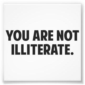 Usted no es analfabeto fotografías