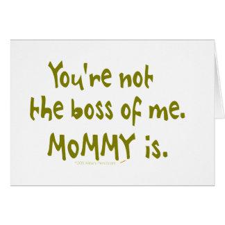 Usted no es Boss de mí diseño divertido para el Tarjeta De Felicitación