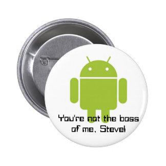 Usted no es el jefe de mí. ¡Steve! botón Pin