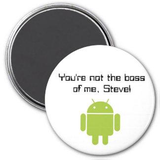 ¡Usted no es el jefe de mí, Steve! imán