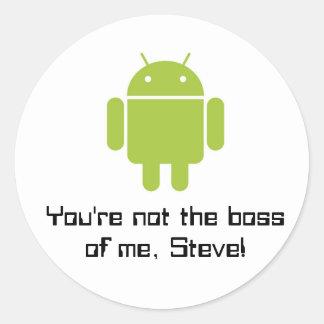 ¡Usted no es el jefe de mí, Steve! pegatinas Pegatina Redonda