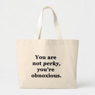Usted no es gallardo, usted es desagradable bolsa tela grande