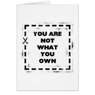 Usted no es lo que usted posee tarjeta de felicitación