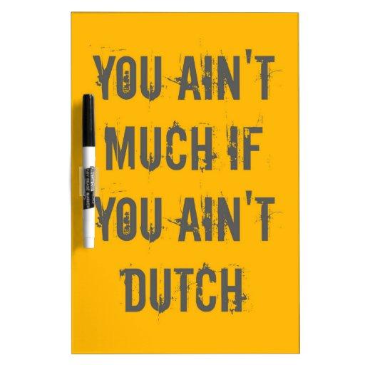 Usted no es mucho si usted no es holandés pizarras blancas