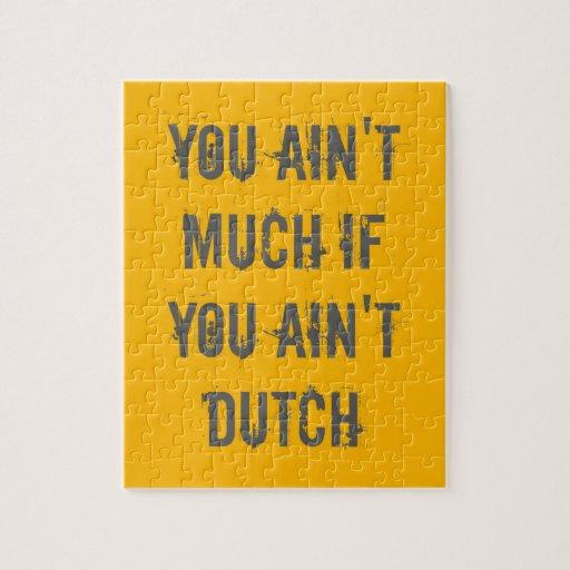 Usted no es mucho si usted no es holandés rompecabezas con fotos