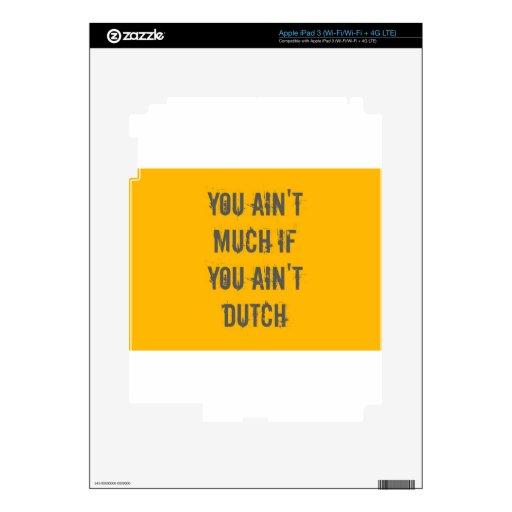 Usted no es mucho si usted no es holandés pegatinas skins para iPad 3