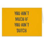Usted no es mucho si usted no es holandés felicitacion