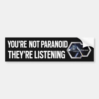 Usted no es paranoico pegatina de parachoque