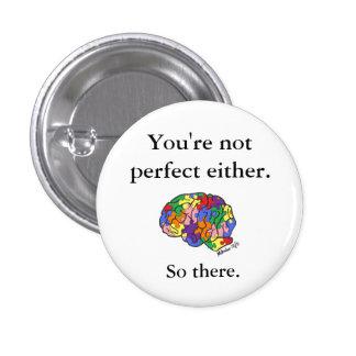 """""""Usted no es perfecto cualquier"""" botón Pins"""
