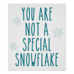 Usted no es un copo de nieve especial impresiones