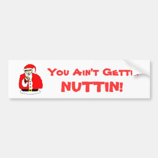 ¡Usted no está consiguiendo Nuttin! Pegatina para Pegatina Para Auto