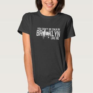 """""""Usted no está en camiseta de Brooklyn"""" Polera"""