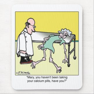 Usted no ha estado tomando sus píldoras del calcio alfombrilla de ratón